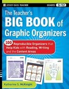 Teachers Big Book of Graphic Organizers: 100 Reproducible Organizers That Help Kids with Reading, Writing, and the Content Areas  by  Katherine S. McKnight