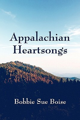 Appalachian Heartsongs  by  Bobbie Sue Boise