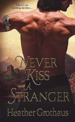 Never Kiss a Stranger (2011) by Heather Grothaus