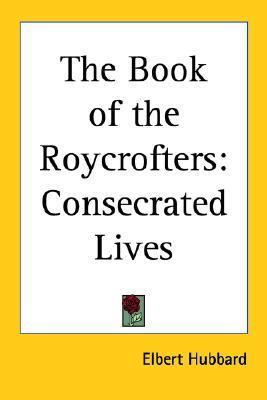 Book of the Roycrofters  by  Elbert Hubbard
