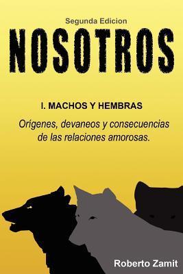 Nosotros: 1.Machos y Hembras  by  Roberto Zamit