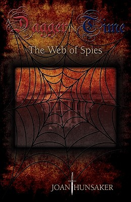 A Dagger in Time - The Web of Spies Joan Hunsaker