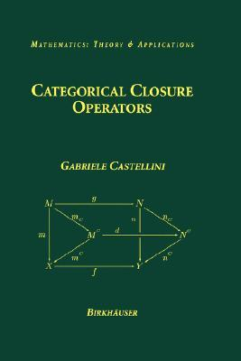 Categorical Closure Operators  by  Gabriele Castellini