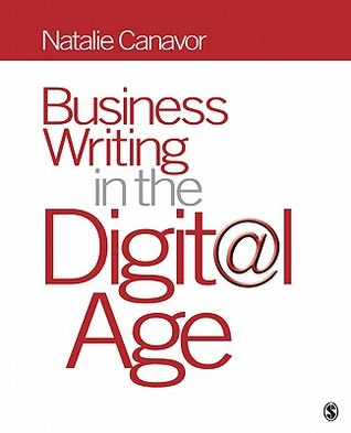Business Writing in the Digital Age  by  Natalie Canavor