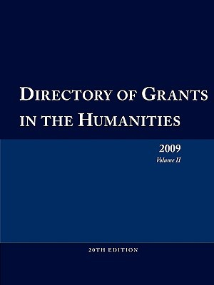 Directory of Grants in the Humanities 2009 Volume 2  by  Louis S. Schafer