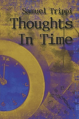 Thoughts in Time  by  Samuel Trippi