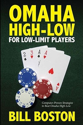 Low Limit Omaha High-Low Strategies  by  Bill Boston