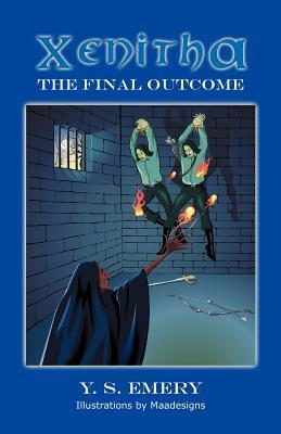 Xenitha: The Final Outcome  by  Y. S. Emery