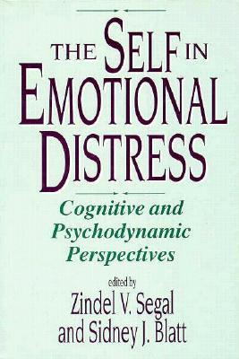 The Self in Emotional Distress: Cognitive and Psychodynamic Perspectives Zindel V. Segal