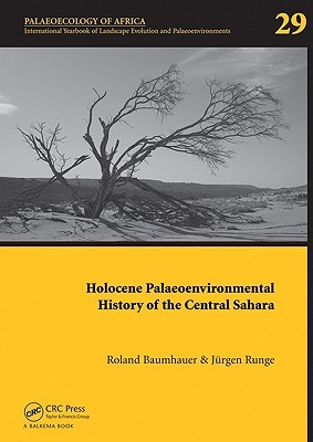 Holocene Palaeoenvironmental History of the Central Sahara: Palaeoecology of Africa Vol. 29, an International Yearbook of Landscape Evolution and Palaeoenvironments  by  Jürgen Runge
