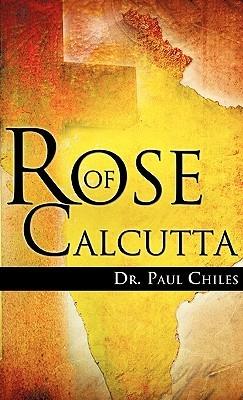 Rose of Calcutta Paul Chiles
