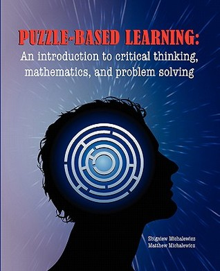 puzzle-based learning introduction to critical thinking mathematics and problem solving