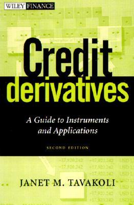 Credit Derivatives & Synthetic Structures by Janet M. Tavakoli