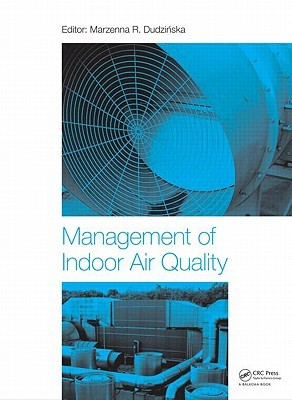Management of Indoor Air Quality  by  Marzenna R. Dudzinska