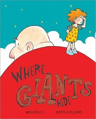 Where Giants Hide  by  Mij Kelly