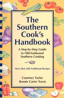 The Southern Cooks Handbook: A Step By Step Guide To Old Fashioned Southern Cooking