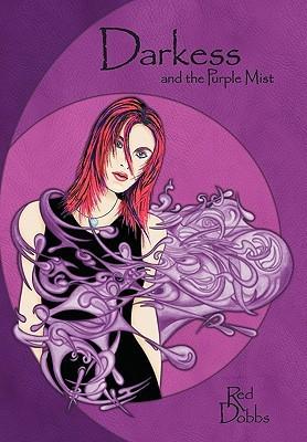Darkess and the Purple Mist  by  Red Dobbs