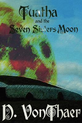 Tuatha and the Seven Sisters Moon D. VonThaer