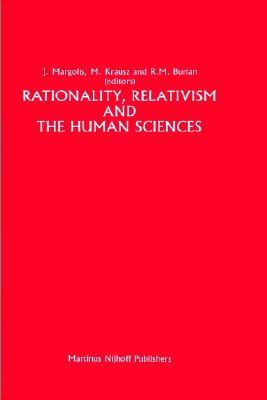Rationality, Relativism and the Human Sciences Joseph Margolis
