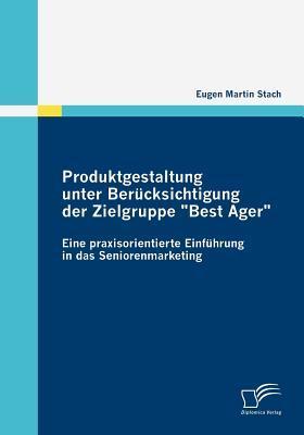 Produktgestaltung Unter Ber Cksichtigung Der Zielgruppe Eugen Martin Stach