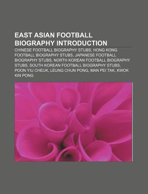 East Asian Football Biography Introduction: Chinese Football Biography Stubs, Hong Kong Football Biography Stubs Source Wikipedia
