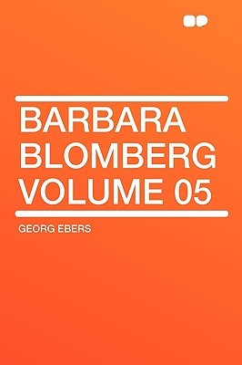 Barbara Blomberg Volume 05 Georg Ebers