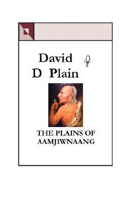 The Plains of Aamjiwnaang: Our History  by  David D. Plain