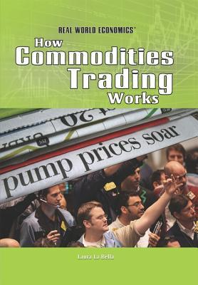 How Commodities Trading Works Laura La Bella