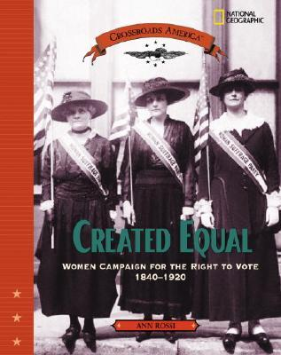 Created Equal: Women Campaign for the Right to Vote 1840 - 1920