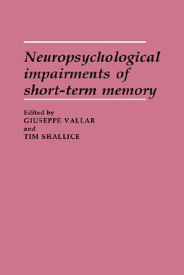 Neuropsychological Impairments of Short-Term Memory  by  Giuseppe Vallar