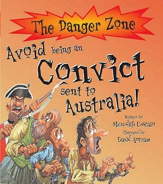 Avoid Being a Convict Sent to Australia! Meredith Costain