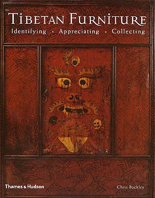 Tibetan Furniture: Identifying, Appreciating, Collecting Chris Buckley