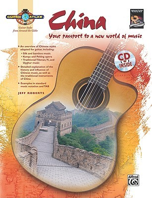 China: Your Passport to a New World of Music [With CD (Audio)] Jeff Roberts
