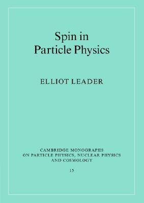 Spin in Particle Physics Elliot Leader
