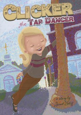 Clicker the Tap Dancer Janet Zeliff