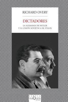 Dictadores: La Alemania de Hitler y la Union Sovietica de Stalin  by  Richard Overy