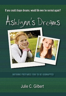 ashlynn's dreams by julie c. gilbert