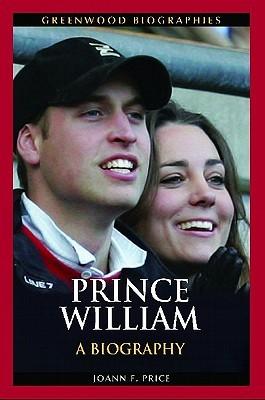Prince William: A Biography Joann F. Price
