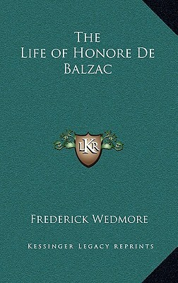 The Life of Honore de Balzac  by  Frederick Wedmore