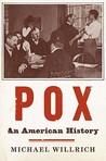 Pox: An American History
