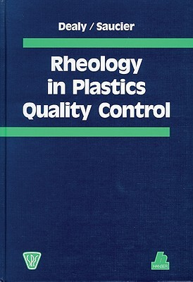Rheology in Plastics Quality Control [With CDROM]  by  John M. Dealy