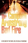 The Bad Fire. Campbell Armstrong