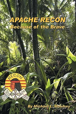 Apache Recon: Because of the Brave  by  Michael L. Moomey