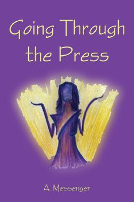 Going Through the Press A. Messenger