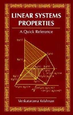 Linear System Properties: A Quick Reference  by  Venkatarama Krishnan