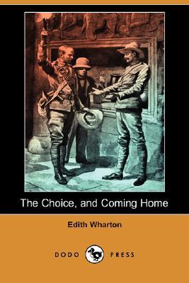 The Choice, and Coming Home  by  Edith Wharton