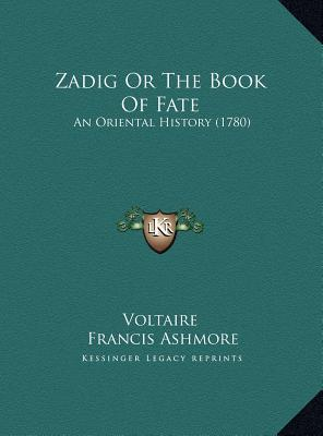 Zadig Or The Book Of Fate: An Oriental History (1780)  by  Voltaire