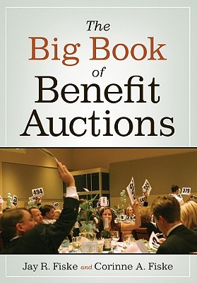 The Big Book of Benefit Auctions  by  Jay R. Fiske