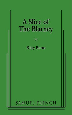 A Slice of the Blarney  by  Kitty Burns