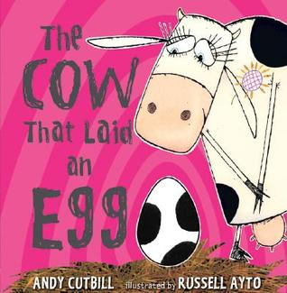 The Cow That Laid an Egg (2008) by Andy Cutbill